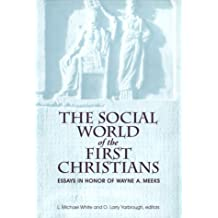 The Social World of the First Christians: Essays in Honor of Wayne A. Meeks