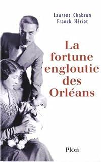 La fortune engloutie des Orléans, Chabrun, Laurent
