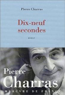 Dix-neuf secondes : roman