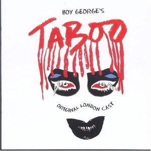 Boy George's Taboo (2002 Original London Cast)