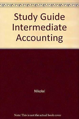 study guide intermediate accounting nikolai 9780324007329 amazon rh amazon com Intermediate Accounting 14th Edition Solutions Wiley Intermediate Accounting 15th Edition