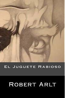 El Juguete Rabioso (Spansih Edition) (Spanish Edition)