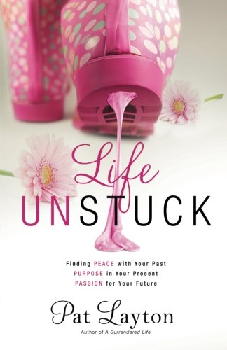 Life Unstuck: Finding Peace with Your Past, Purpose in Your Present, Passion for Your - Outlet Mall In City Stores Michigan