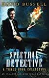 Spectral Detective: A Three-Book Collection: An Uncanny Kingdom Urban Fantasy