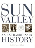 img - for Sun Valley: An Extraordinary History by Wendolyn Holland (1998-10-04) book / textbook / text book
