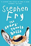 The Stars' Tennis Balls by Stephen Fry front cover