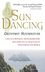 Sun Dancing: Life in a Medieval Irish Monastery and How Celtic Spirituality Influenced the World