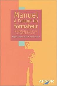 Manuelà l'usage du formateur : Concevoir, réaliser et animer un projet de formation par Régine Ledoux