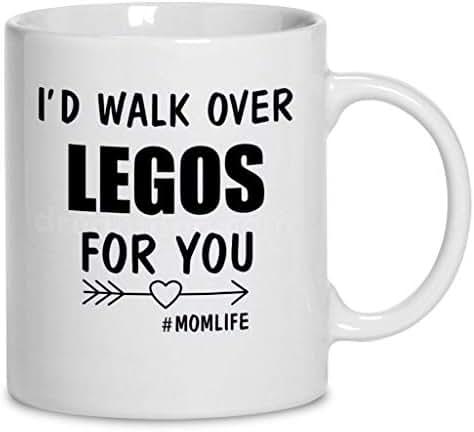 I'D Walk Over Legos For You #Momlife Coffee Mug 11oz & 15oz Ceramic Tea Cups