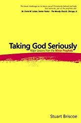 Taking God Seriously: Major Lessons from the Minor Prophets