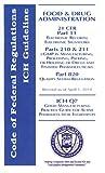 Title 21 CFR Part Standard GMP - 11,210/211, 820 and ICH Q7A 9781933734545