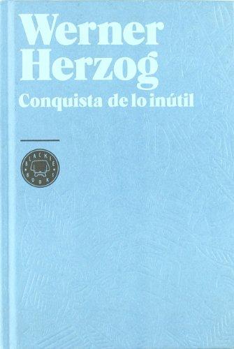 Descargar Libro Conquista De Lo Inútil Werner Herzog