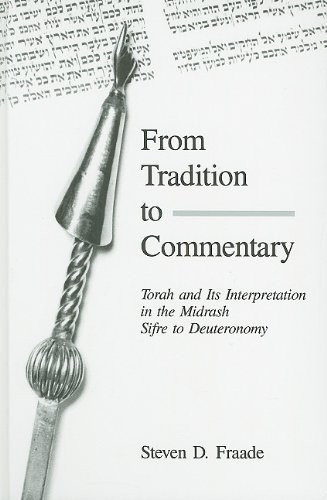 From Tradition to Commentary: Torah and Its Interpretation in the Midrash Sifre to Deuteronomy (Judaica: Hermeneutics, M