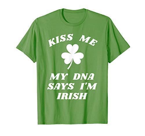 - Kiss Me My DNA Says I'm Irish T-Shirt St Patricks Day