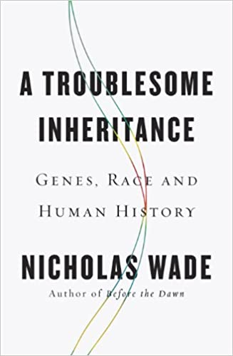 John Derbyshire On Nicholas Wade's A TROUBLESOME INHERITANCE—A Small, But Significant, Step For Race Realism