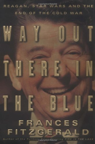 Download Way Out There in the Blue: Reagan, Star Wars and the End of the Cold War pdf