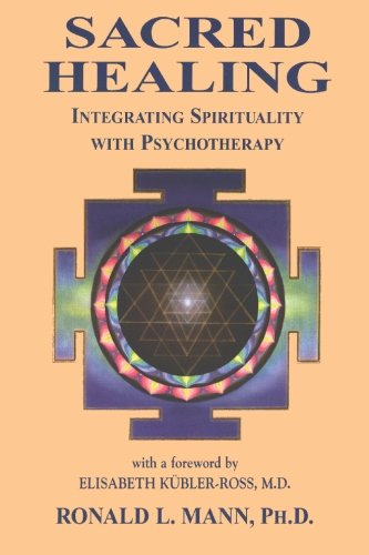Download Sacred Healing : Integrating Spirituality with Psychotherapy PDF
