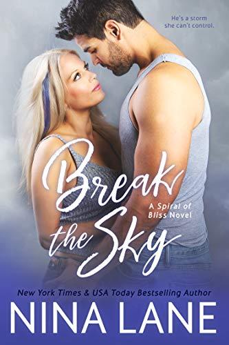 BREAK THE SKY (Spiral of Bliss #5) by [Lane, Nina]