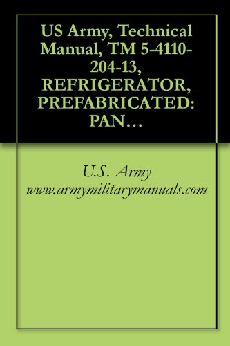 US Army, Technical Manual, TM 5-4110-204-13, REFRIGERATOR, PREFABRICATED: PAN TYPE W/O REFRIGERATING EQUIPMENT; MILITARY SPECIFICATIONS MIL-R 600 CU FT, ... CU FT, (4110-00-269-5071), TKR600A CU FT