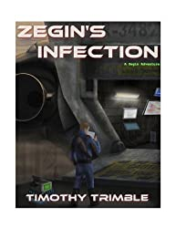 Zegin's Infection (Zegin's Adventures Book 1)