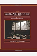 Germain Doucet (Sieur de LaVerdure): My Paternal Ancestry Paperback