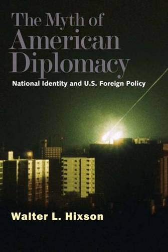 Download The Myth of American Diplomacy: National Identity and U.S. Foreign Policy PDF