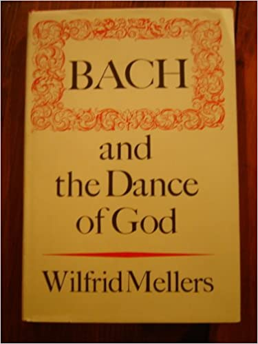 Bach and the Dance of God