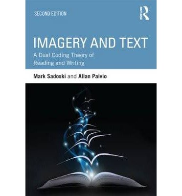 [(Imagery and Text: A Dual Coding Theory of Reading and Writing)] [Author: Mark Sadoski] published on (January, 2013) PDF