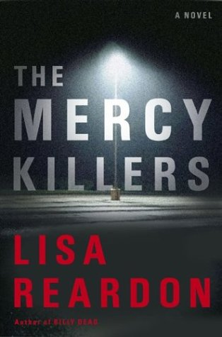 The Mercy Killers: A Novel