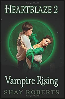 Heartblaze 2: Vampire Rising (Emma's Saga): Volume 2