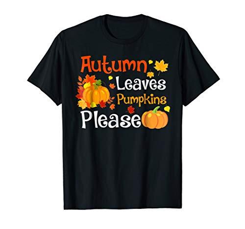 Autumn Leaves Pumpkins Please Shirt Thanksgiving day Gift -
