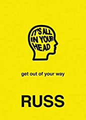 An inspirational book by self-made musical superstar, Russ, reminding you that it starts with YOU, to believe in yourself, and to get out of your own way.Twenty-six-year-old rapper, songwriter, and producer Russ walks his own path, at ...