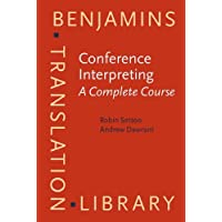Conference Interpreting - A Complete Course (Benjamins Translation Library)