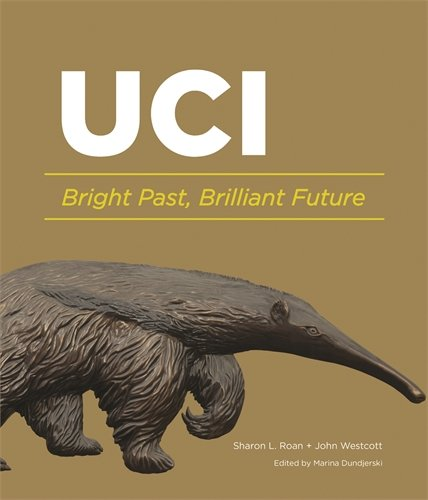 Download UC Irvine: Bright Past, Brilliant Future pdf epub