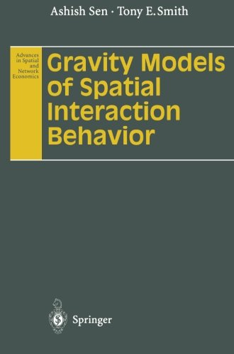 Gravity Models Of Spatial Interaction Behavior  Advances In Spatial And Network Economics
