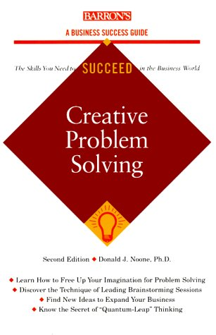 Creative Problem Solving (Barron's Business Success Guides)