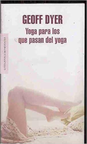 Yoga para los que pasan del yoga [ Livre importé dŽEspagne ...