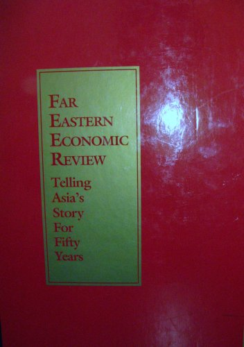 Far Eastern Economic Review: Telling Asia's Story for Fifty Years