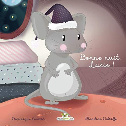 Bonne nuit, Lucie ! (Les comptines tout en rimes) (Volume 3) (French Edition)