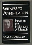 Witness to Annihilation, Samuel Drix, 0028810872
