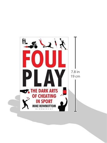 Foul play : the dark arts of cheating in sport, Mike Rowbottom