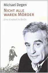 Nicht alle waren Mörder: Eine Kindheit in Berlin