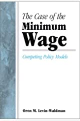 The Case of the Minimum Wage: Competing Policy Models (SUNY series in Public Policy) Paperback