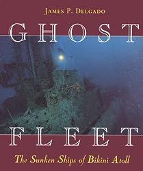 Ghost Fleet: The Sunken Ships of Bikini Atoll (A Kolowalu book)