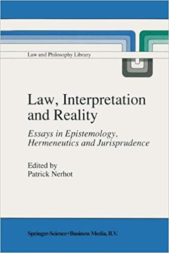 com law interpretation and reality essays in law interpretation and reality essays in epistemology hermeneutics and jurisprudence law and philosophy library 1990th edition