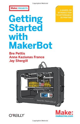 getting-started-with-makerbot-a-hands-on-introduction-to-affordable-3d-printing