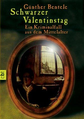 Schwarzer Valentinstag: Ein Kriminalfall aus dem Mittelalter