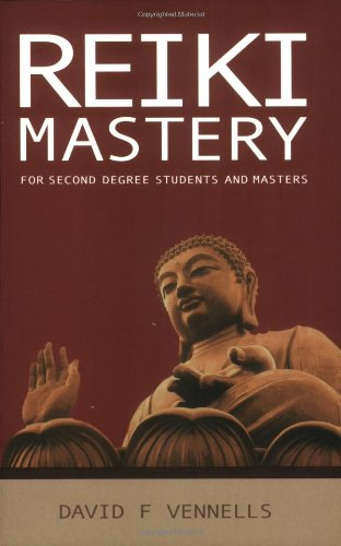 Reiki Mastery: For Second Degree Students and Masters