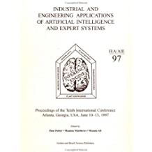 Industrial and Engineering Applications of Artificial Intelligence and Expert Systems: Proceedings of the Tenth International Conference