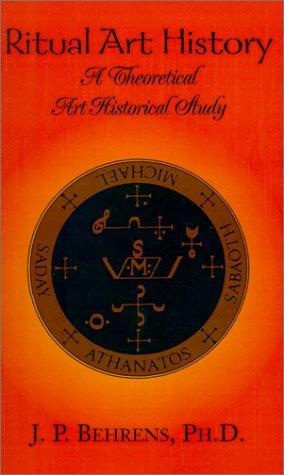 Ritual Art History: A Theoretical Art Historical Study